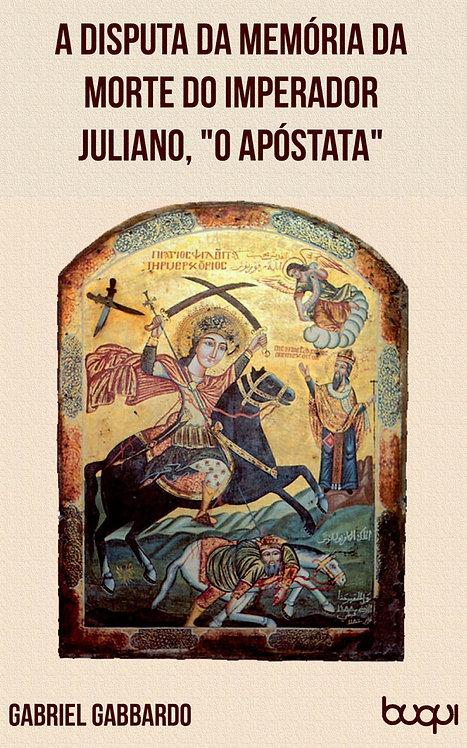 A disputa da memória da morte do imperador Juliano,  o Apóstata