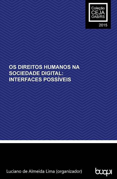 Os Direitos Humanos na Sociedade Digital: Interfaces possíveis
