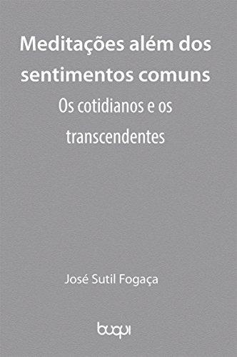 Meditações além dos sentimentos comuns: Os cotidianos e os transcendentes