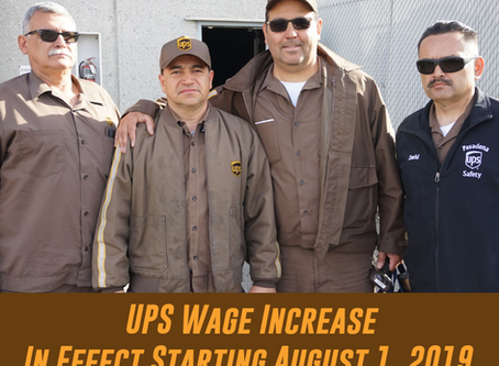 UPS WAGE INCREASE IN EFFECT STARTING AUGUST 1, 2019