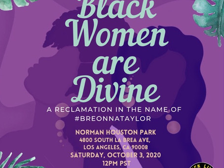 Black Women are Divine - A Reclamation in the name of #Breonna Taylor