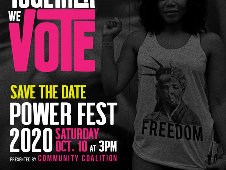 Together We Vote Power Fest 2020 presented by Community Coalition