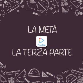 ESERCIZIO LA METÀ E LA TERZA PARTE