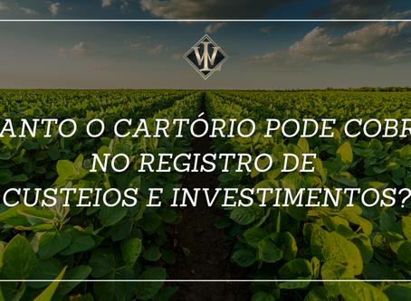 QUAL VALOR O CARTÓRIO PODE COBRAR NO REGISTRO DE CUSTEIOS E INVESTIMENTOS?