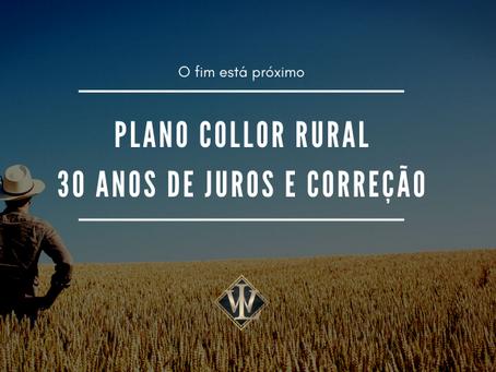 Plano Collor Rural, o fim está próximo.