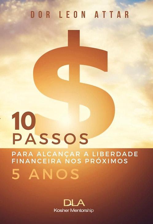 10 passos para alcançar a liberdade financeira nos próximos 5 anos