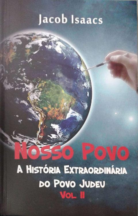 Nosso Povo - A história Extraordinária do povo judeu vol 2