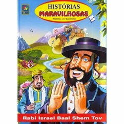 Historias Maravilhosas – Rabi Israel Baal Shem Tov – Volume 2