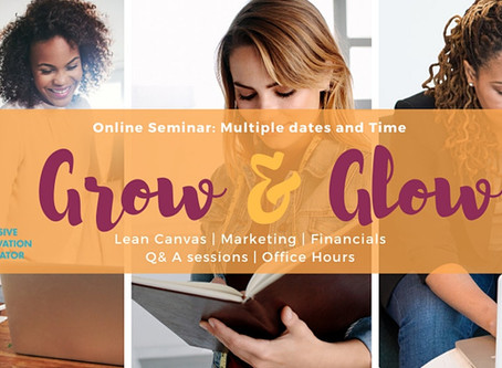 Inclusive Innovation Incubator's Grow and Glow: Starting Your Business Workshop Series