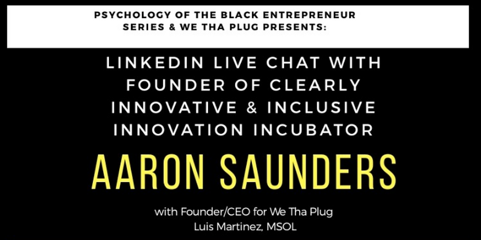 LinkedIn Live with Founder of Inclusive Innovation Incubator Aaron Saunders