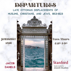 Departures: Late Ottoman Displacements of Muslims, Christians, and Jews