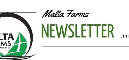 Malta Farms June 2021 Newsletter