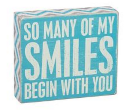 "Primitives by Kathy ""So Many of My Smiles Begin With You"" Box Sign"