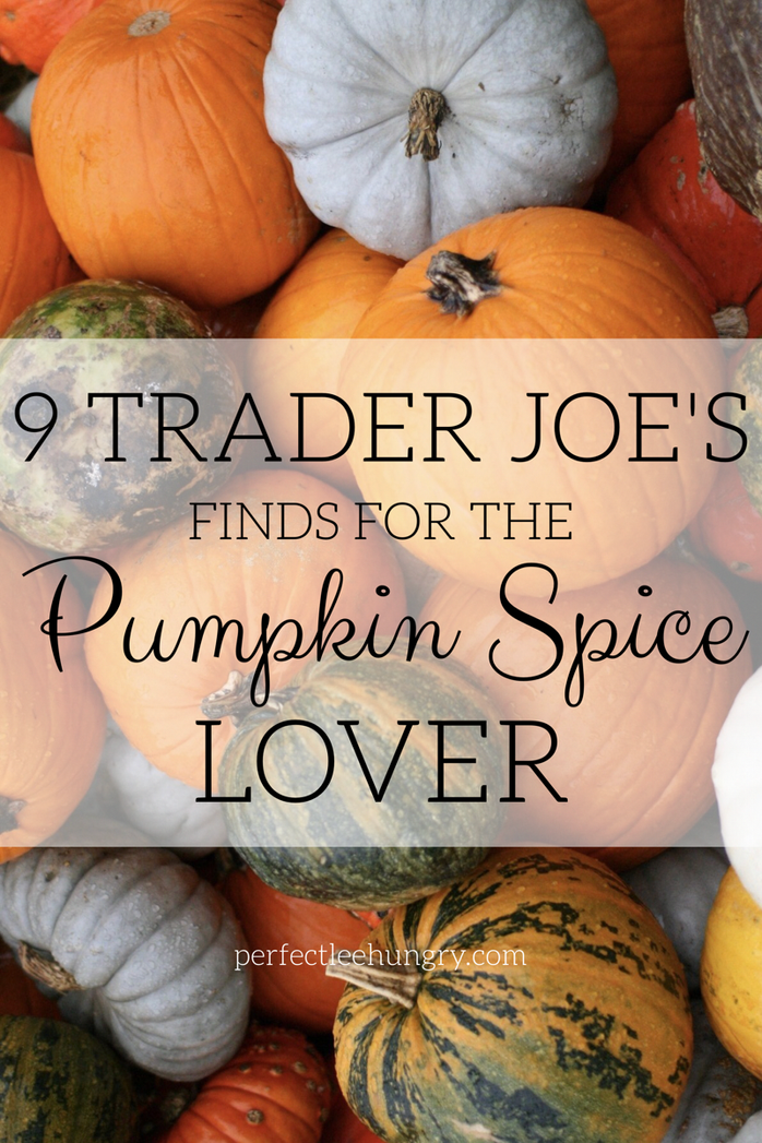 9 Trader Joe's Finds For the Pumpkin Spice Lover