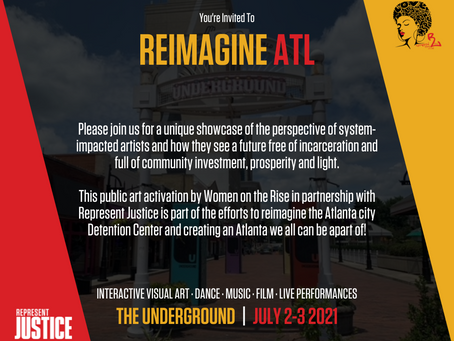 #ReimagineATL Art Activation by Women on the Rise in partnership with Represent Justice July 2-3