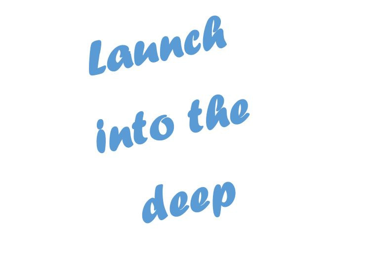 Launch into the Deep:  Trust Me