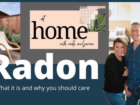 Radon | What is it and why you should care.