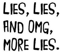 Lies, Lies and More Lies