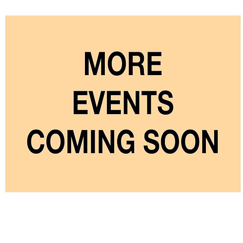 More Events and Classes coming soon.