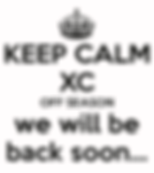 keep-calm-xc-off-season-we-will-be-back-