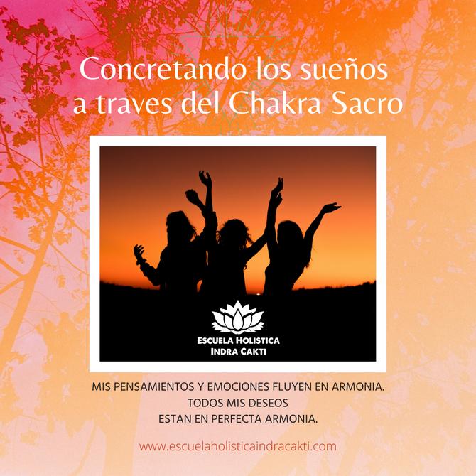 CONCRETANDOTUSSUEÑOS A TRAVES DE TU CHAKRA SACRO