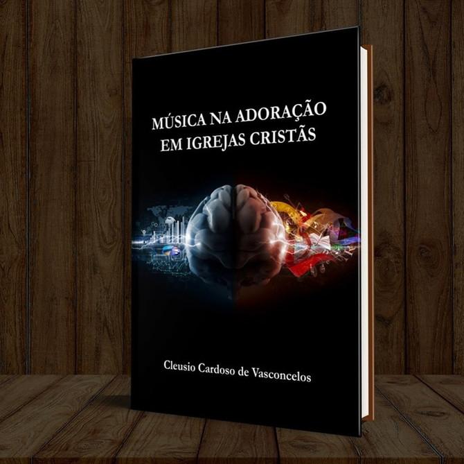 NOVO! Maestro Cleusio Cardoso de Vasconcelos Lança Livro Música na Adoração em Igrejas Cristãs... ad