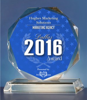 Hughes Marketing Solutions has been selected for the 2016 Dallas Award in the Marketing Agency categ