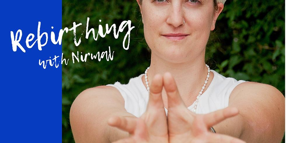 Rebirthing with Nirmal