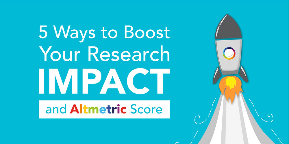 5 ways to boost your research impact and altmetric score