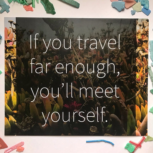 If You Travel Far Enough You'll Meet Yourself Art Card 10