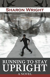 RUNNING TO STAY UPRIGHT Book Cover
