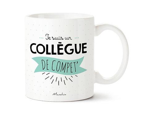 "Mug ""Un collègue"""