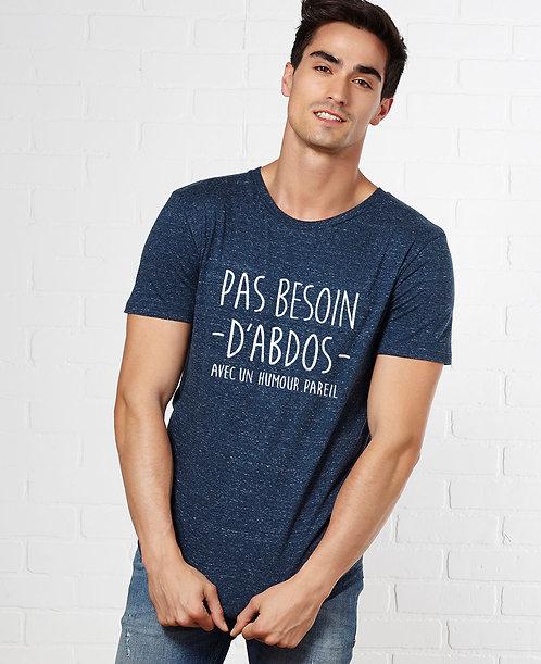 """T-shirt """"Pas besoin d'abdos"""""""