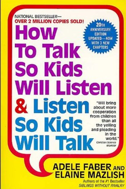 How to talk so Kids will listen - Adele Faber