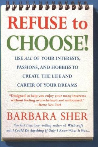 Refuse to Choose - Barbara Sher