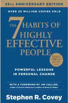 The 7 Habits of highly effective people - Stephen R.Covey