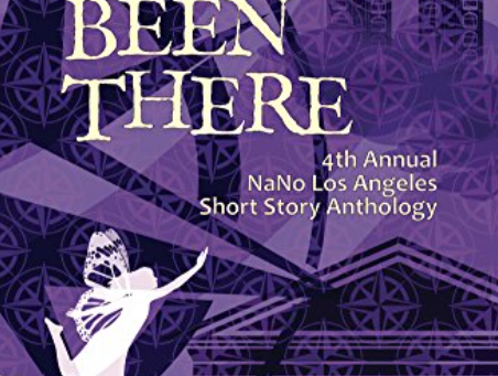 """""""Wanderlust"""" included in the 2017 NaNo Los Angeles Anthology """"We've All Been There"""""""