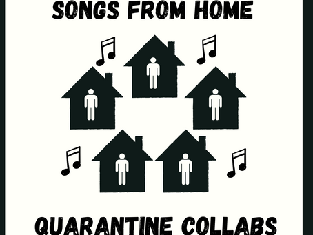 Songs From Home: Quarantine Collabs