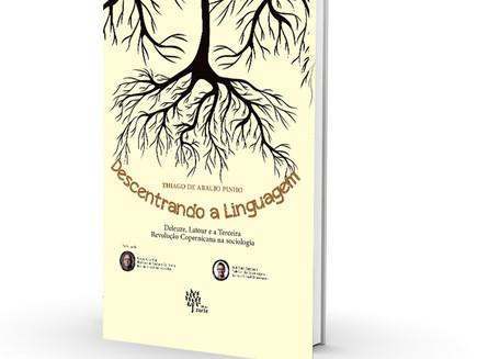 O Bruno Latour de Thiago Pinho: comentários sobre o livro Descentrando a Linguagem.