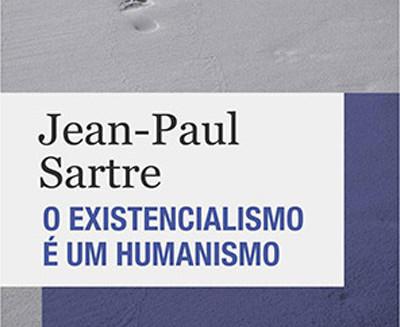Breve comentário da obra O Existencialismo é um Humanismo