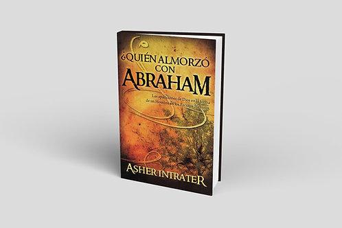 Quien Almorzo con Abraham?