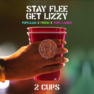 Stay Flee Get Lizzy, Popcaan, Fredo, Tory Lanez - 2 Cups (Lizzy/YE Records/Island Records Release)