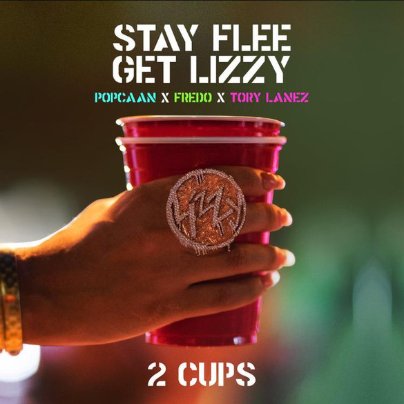 Stay Flee Get Lizzy, Popcaan, Fredo, Tory Lanez - 2 Cups - Single