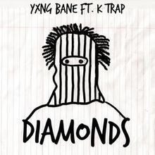 Yxng Bane ft. K Trap - Diamonds
