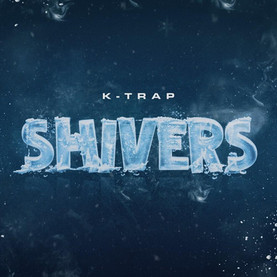 K-Trap - Shivers (Black Butter Limited)
