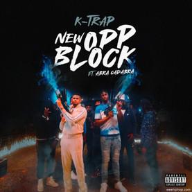 K-Trap - New Opp Block (Black Butter Limited)