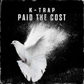 K-Trap - Paid The Cost (Black Butter Limited)