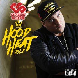 Charlie Sloth - Hood Heat Vol. 2 (Grimey Limey/Virgin EMI Records/Universal Music Operations)