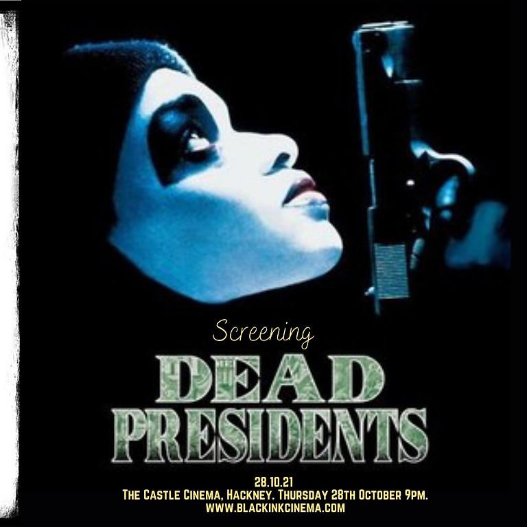 Black Ink Cinema Presents: 'DEAD PRESIDENTS'