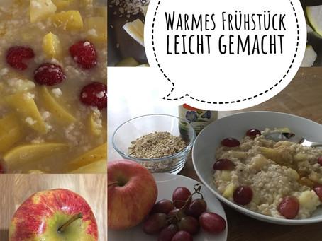 Warmes Frühstück - wohltuend und unkomplizierter zubereitet, als Du denkst...